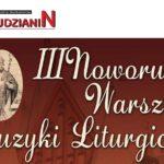 III Warsztaty Muzyki Liturgicznej + koncert