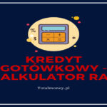 Kredyt gotówkowy – kalkulator rat