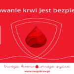 Oddawanie krwi jest bezpieczne