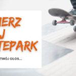 Wybierz swój skatepark